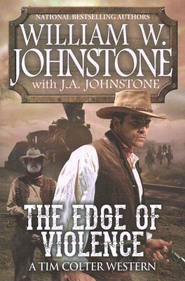 The Edge of Violence A Tim Colter Western by William W Johnstone 9781496706386