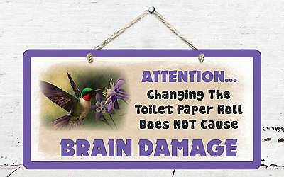 Blackwater Trading Hummingbird Changing The Toilet Paper Roll Brain Damage Bathroom Sign 5X10