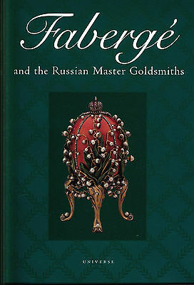 Faberge and the Russian Master Goldsmiths by B. L. Ulyanova, Gerard Hill and...