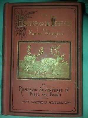 The Hunter and The trapper in North America 1st edition 1874
