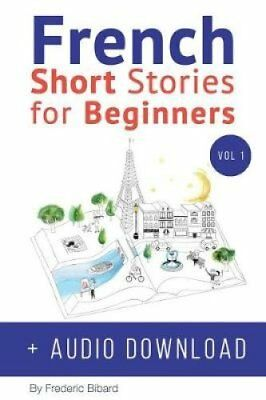French: Short Stories for Beginners + Audio Download: Improve Your Reading...