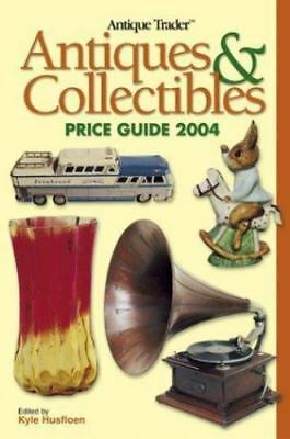 Antique Trader Antiques & Collectibles Price Guide 2004 (Antique Trader Antiques