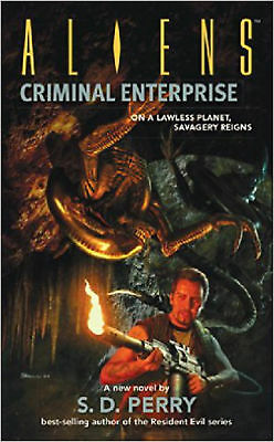 Aliens: Criminal Enterprise (Aliens (Dark Horse)), Perry, S.D., New Book
