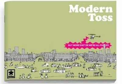 Modern Toss: Buy More Shit or We're All Fucked Issue 5 by Jon Link 9780956419149