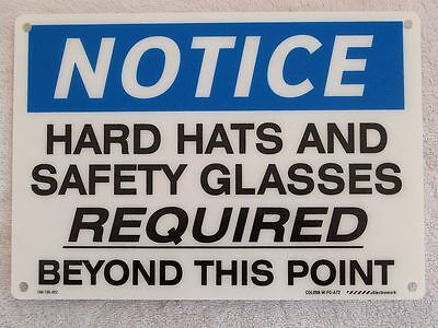 """NOTICE HARD HATS SAFETY GLASSES REQUIRED - 7"""" x 10"""" Fiberglass Sign"""
