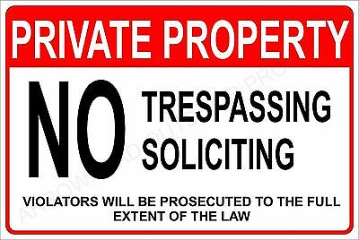 NO SOLICITING TRESPASSING SIGN DURABLE ALUMINUM NO RUST PRIVATE PROPERTY #568 NT