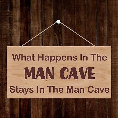 What happens in the man cave - Wooden Plaque - Hanging Sign - Novelty gift