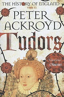 Tudors (The History of England) Book by Peter Ackroyd Paperback