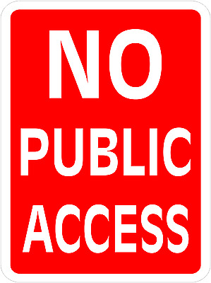 NO PUBLIC ACCESS    PARKING SIGN METAL ALUMINUM 18x12in.