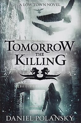 Tomorrow the Killing by Daniel Polansky,2012,HC/DJ,1st,UK