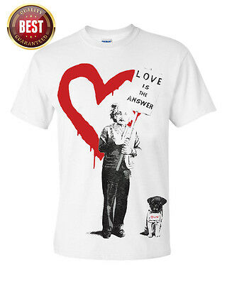 ALBERT EINSTEIN LOVE IS THE ANSWER T Shirt/Graffiti Art/Urban/Banksy/Unisex/Top