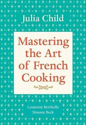 Mastering the Art of French Cooking, Volume 1 by