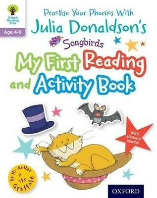 Julia Donaldson's Songbirds: My First Reading and Activity Book by Julia Donalds