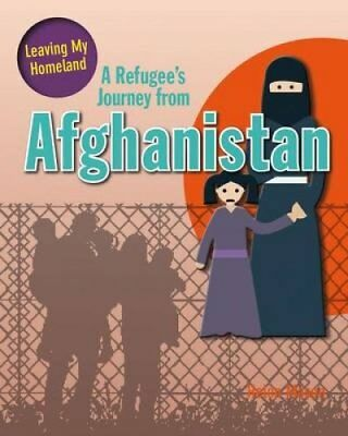 A Refugee's Journey from Afghanistan by Helen Mason 9780778731290