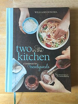 Two in the Kitchen (Williams-Sonoma) : A Cookbook for Newlyweds by Jordan...