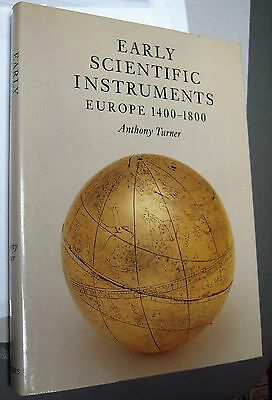 EARLY SCIENTIFIC INSTRUMENTS, EUROPE, 1400-1800 by Anthony Turner / Sotheby's