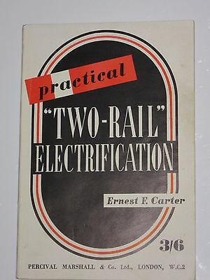 "practical ""Two-Rail"" Electrificatiom by Ernest f Carter"