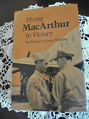 Flying MacArthur to Victory Weldon Rhoades 1987 1st Edition Signed