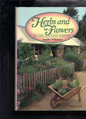Herbs and Flowers of the Cottage Garden by Jennifer Wilkinson (Hardback)