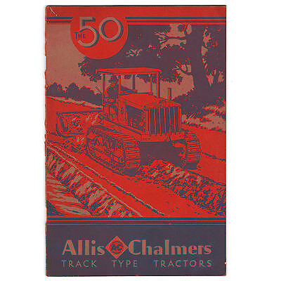 """Allis Chalmers Track Type Tractors 1930 Catalog: The """"50"""""""