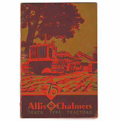 """Allis Chalmers Track Type Tractors 1930 Catalog: The """"75"""""""