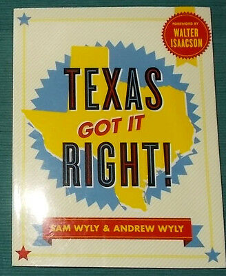 Texas Got it Right-Sam & Andrew Wylie-Politics, History & Culture-2012-Paperback