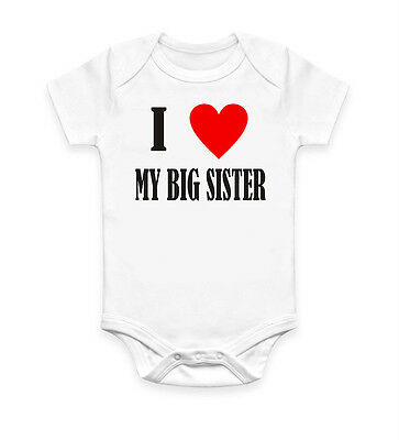 I love My Big Sister Cool Funny Body Suit Baby Grow Ideal Gift Unisex 3090