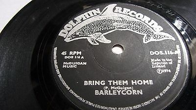 BARLEYCORN  BRING THEM HOME c/w THE BOYS OF THE OLD BRIGADE DOLPHIN IRELAND