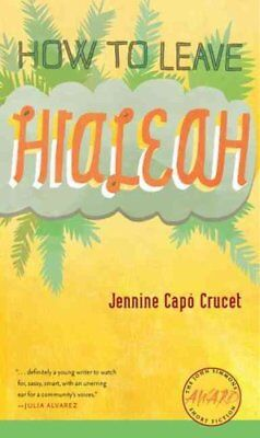 How to Leave Hialeah by Jennine Capo Crucet 9781587298165 (Paperback, 2009)
