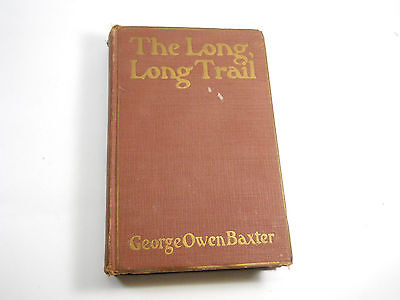 THE LONG LONG TRAIL 1923 Antique Book George Owne Baxter
