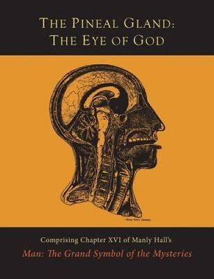 The Pineal Gland: The Eye of God by Manly P Hall (Paperback / softback, 2015)