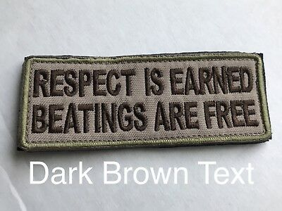RESPECT IS EARNED BEATINGS FREE Funny Words Saying Tactical Morale Patch DarkTex