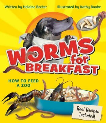 Worms for Breakfast: How to Feed a Zoo by Helaine Becker (Hardback, 2016)