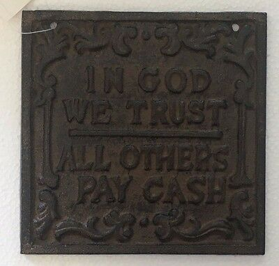 "5.5"" square Cast Iron ""IN GOD WE TRUST ALL OTHERS PAY CASH"" Sign Plaque"