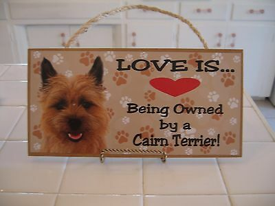 Cute Love Is Being Owned By A Cairn Terrier Wood Puppy Dog Sign Plaque USA Made