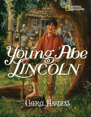 Young Abe Lincoln The Frontier Days: 1809-1837 by Cheryl Harness 9781426304378
