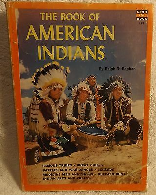 THE BOOK OF AMERICAN INDIANS 1953 by Ralph Raphael A Fawcett Book #191 softcover