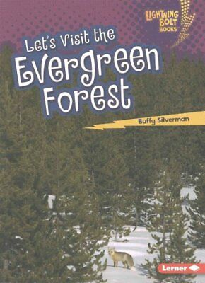 Let's Visit the Evergreen Forest by Buffy Silverman 9781512412291