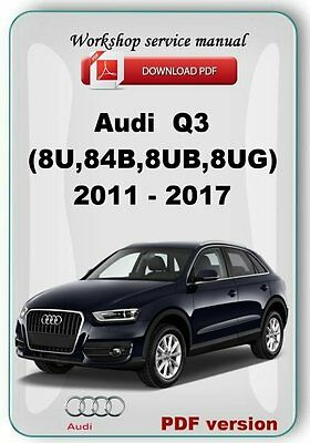 Audi Q3 2011 - 2017 Factory Workshop Repair & Service Manual
