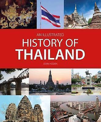 Illustrated History of Thailand by John Hoskin Paperback Book New