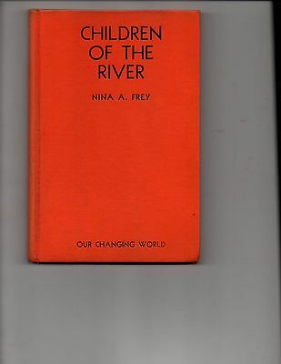 Children of the River by Nina Frey; Books for Schools; 1934; Illustrated; 1st Ed
