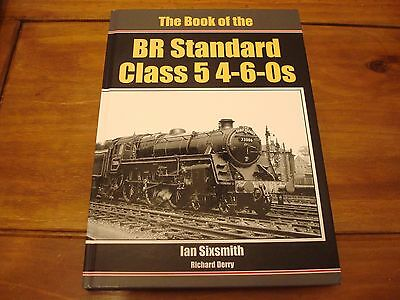 The Book of the BR Standard Class 5 4-6-0s by Ian Sixsmith, Richard Derry...