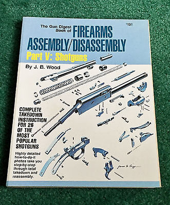 Gun Digest Book Of Firearms Assembly/disassembly Part V Shotguns Winchester