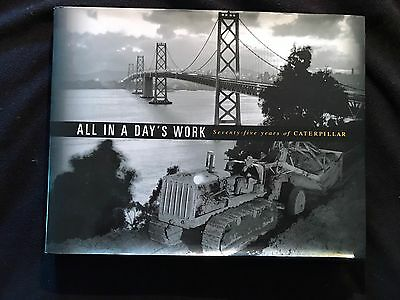 All In a Day's Work: Seventy-Five Years of Caterpillar Hardcover