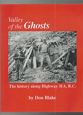 Valley of the Ghosts History Along Highway 31A, British Columbia Mining