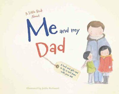 A Little Book about Me and My Dad by Jedda Robaard 9780764166723