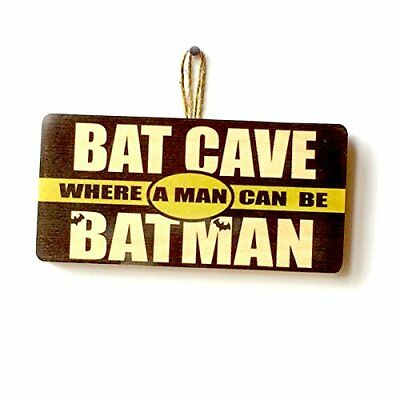 Bat Cave, Where a Man Can Be Batman Novelty Hanging Wooden Plaque Funny Gift