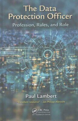 The Data Protection Officer Profession, Rules, and Role 9781138031937