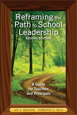 Reframing the Path to School Leadership : A Guide for Teachers and Principals...