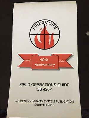 Firescope Incident Command System ICS 420-1 December 2012 Field Guide